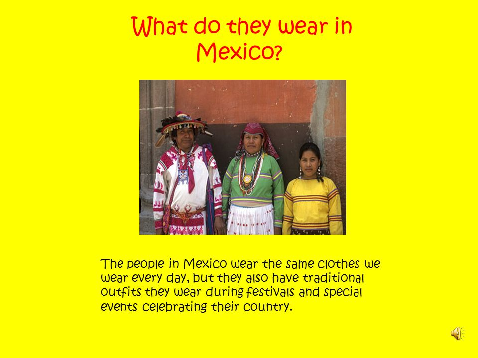 What do they wear in Mexico