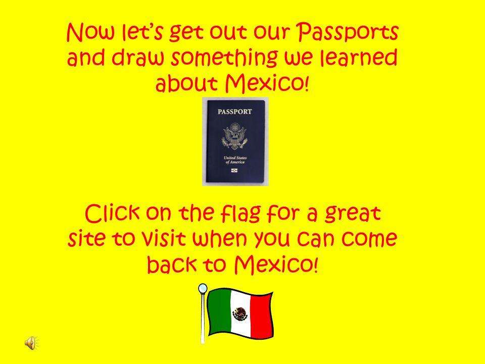 Now let's get out our Passports and draw something we learned about Mexico!