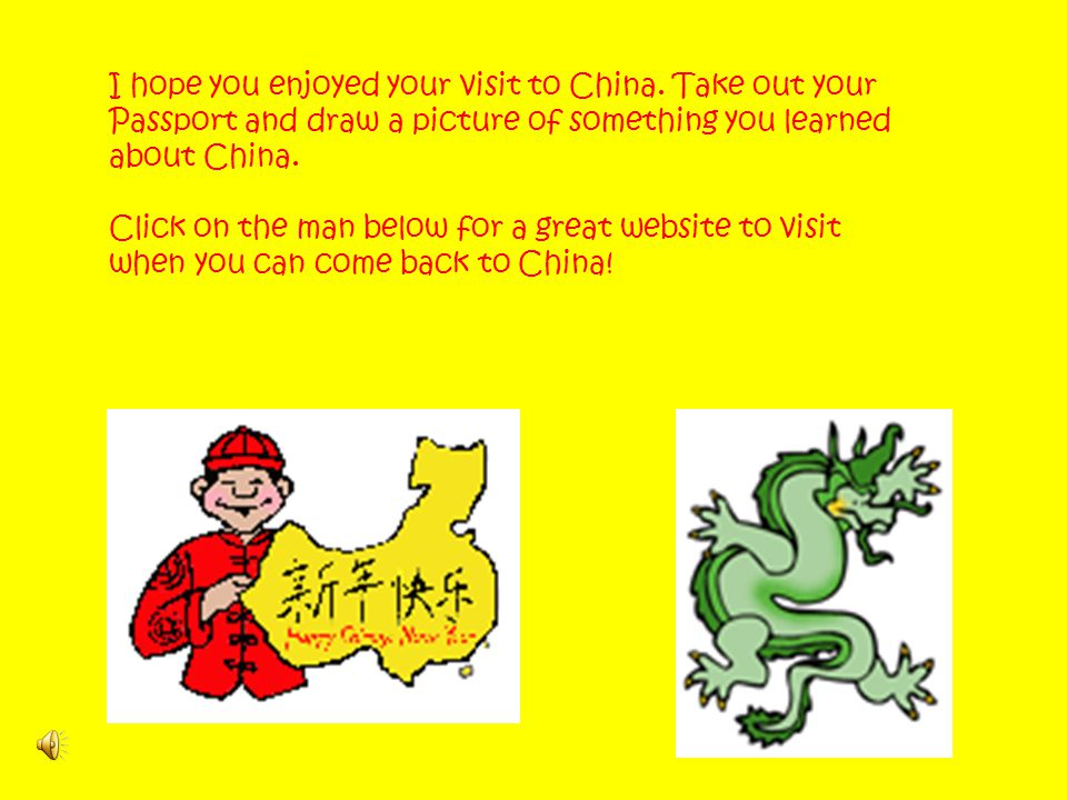 I hope you enjoyed your visit to China