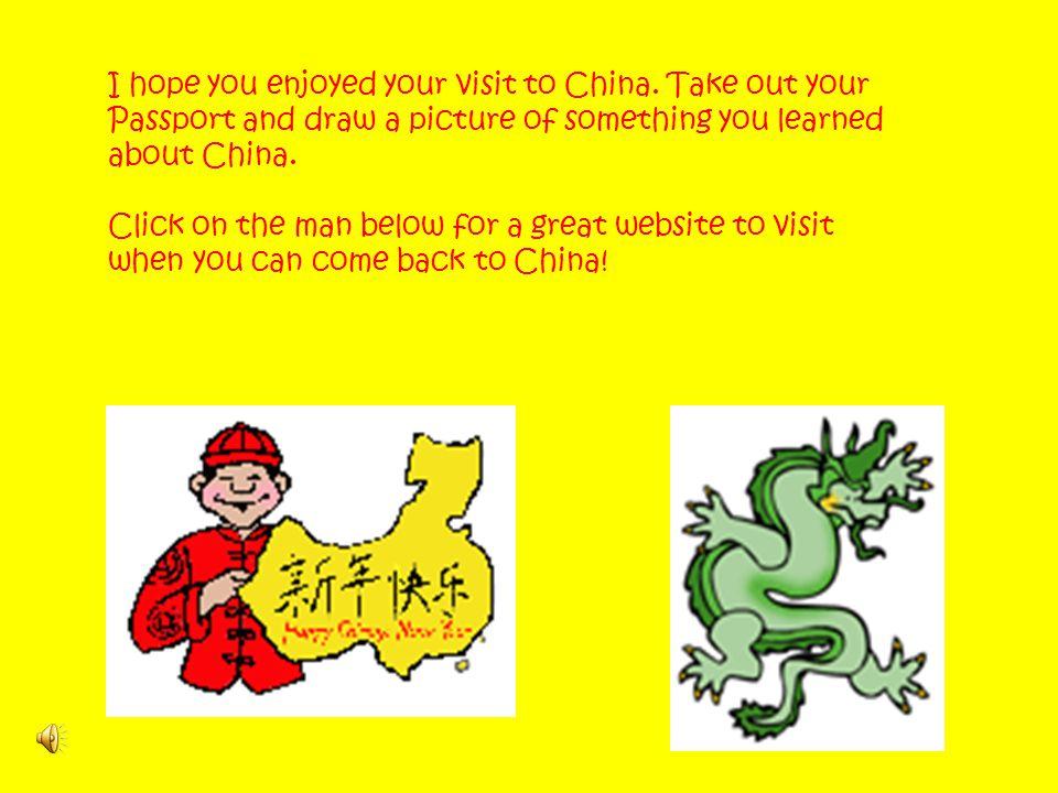 I hope you enjoyed your visit to China