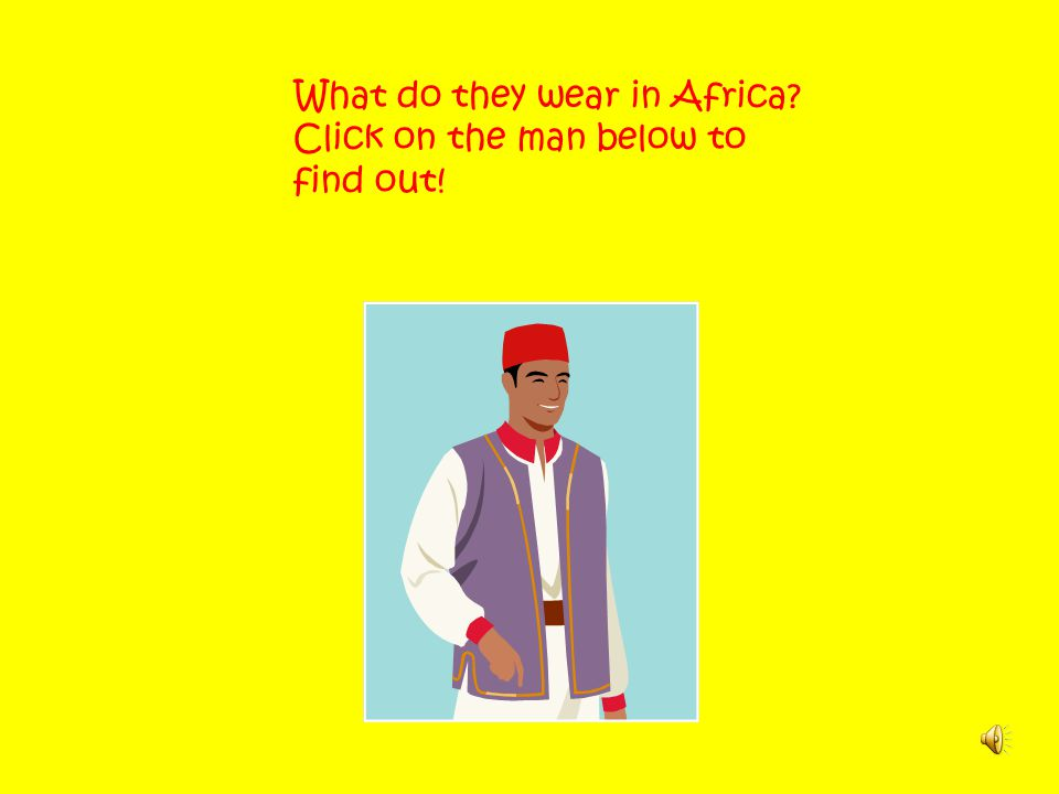 What do they wear in Africa