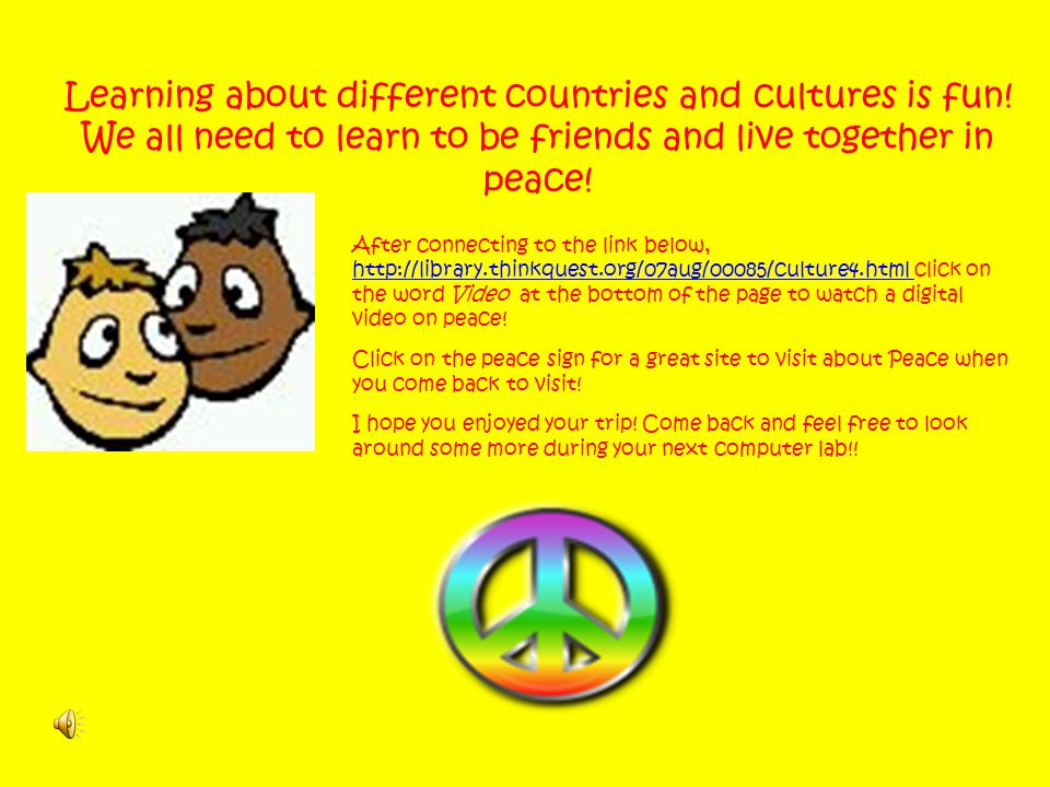 Learning about different countries and cultures is fun