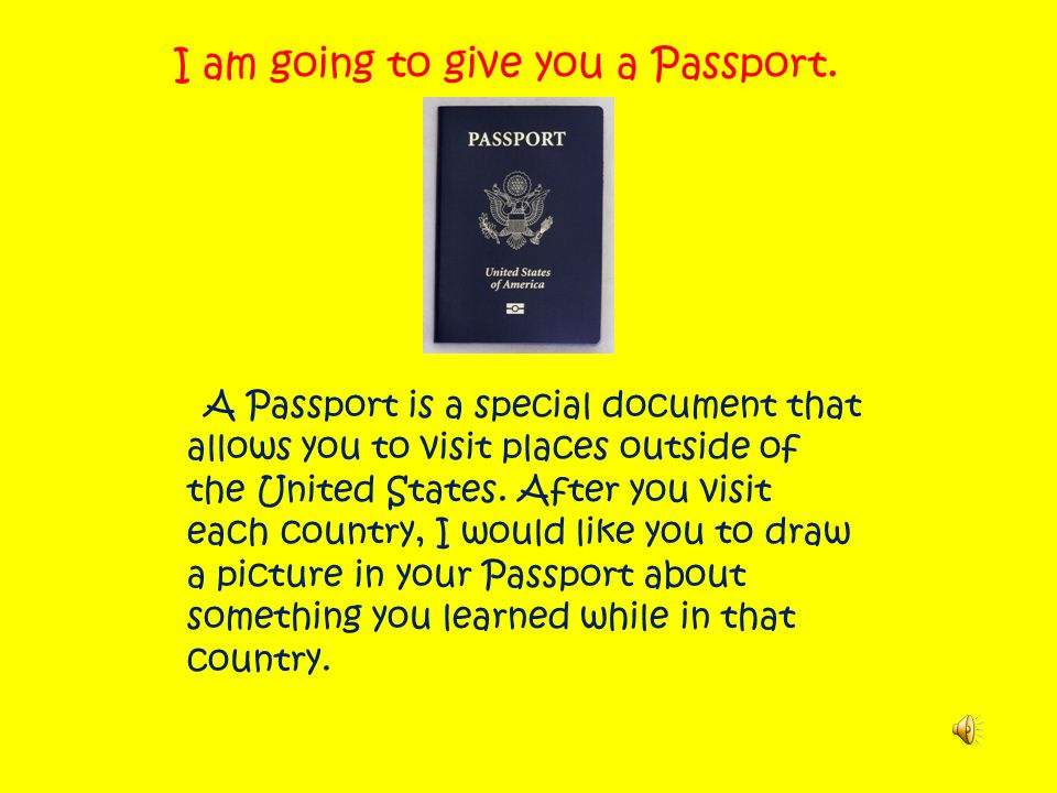 I am going to give you a Passport.