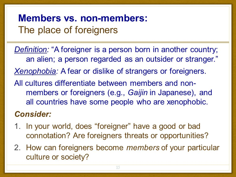 Members Vs. Non Members: The Place Of Foreigners