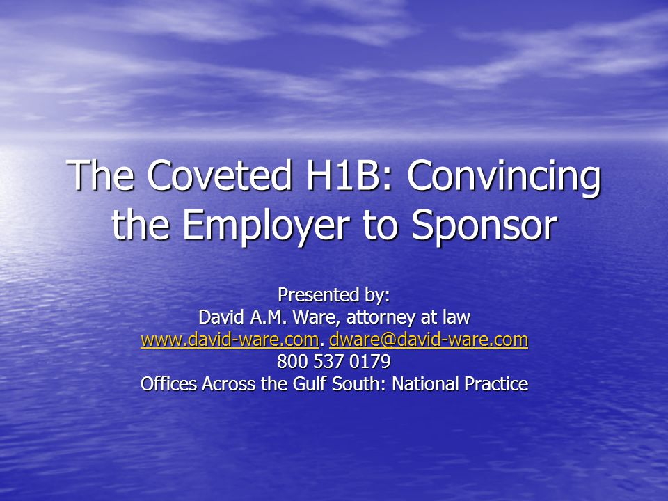The Coveted H1B: Convincing the Employer to Sponsor