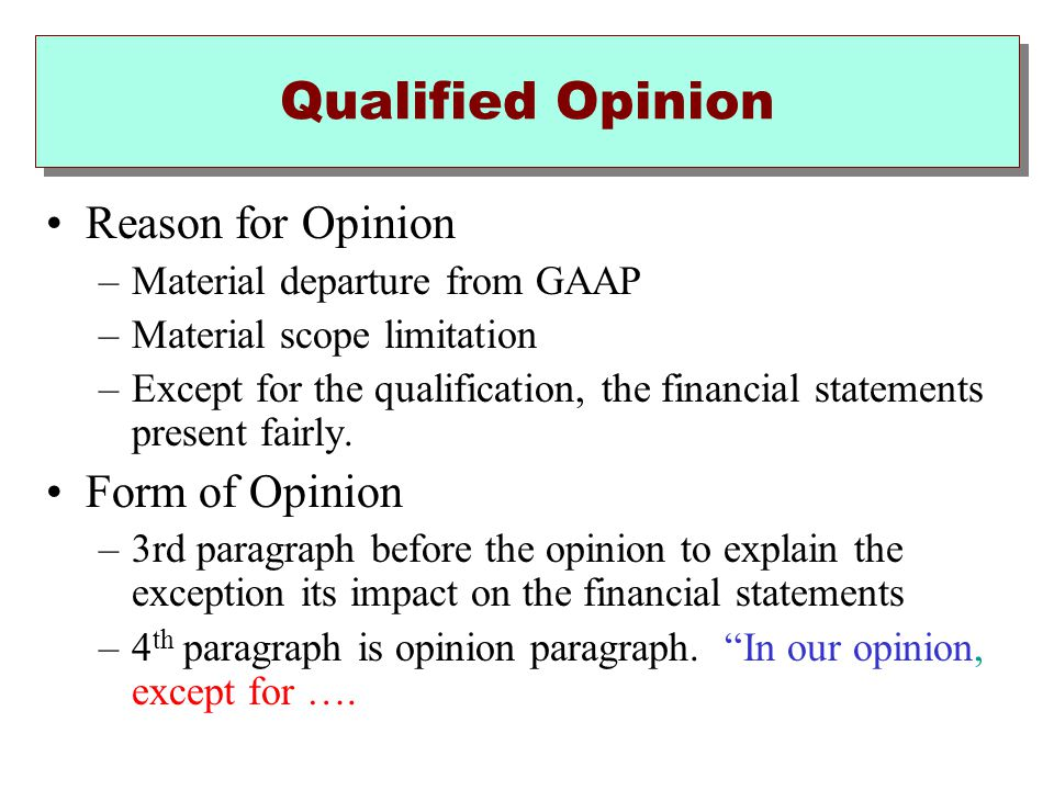 Qualified Opinion Reason for Opinion Form of Opinion