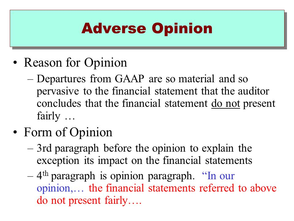 Adverse Opinion Reason for Opinion Form of Opinion