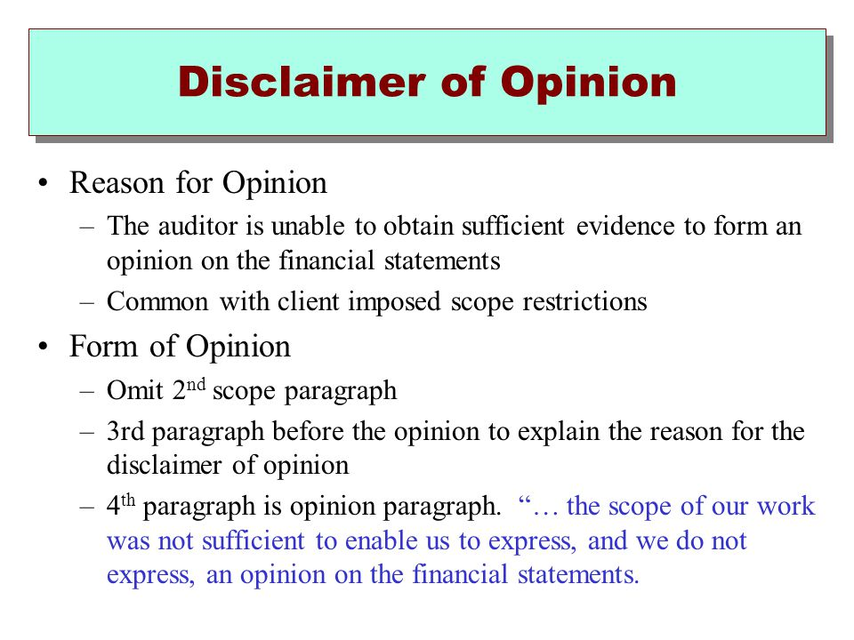 Disclaimer of Opinion Reason for Opinion Form of Opinion