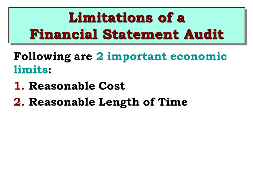 alternatives to overcome limitations of financial accounting Inherent limitations of an accounting system:  important financial quantities  management takes help of estimation and this opens the door to inaccuracies as  well  to decide about best possible reporting alternative available.