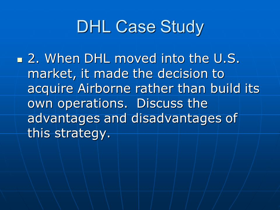 dhl case study An opportunity to streamline operations through express importing with fixed pricing and rapid customs clearance has been a great success.