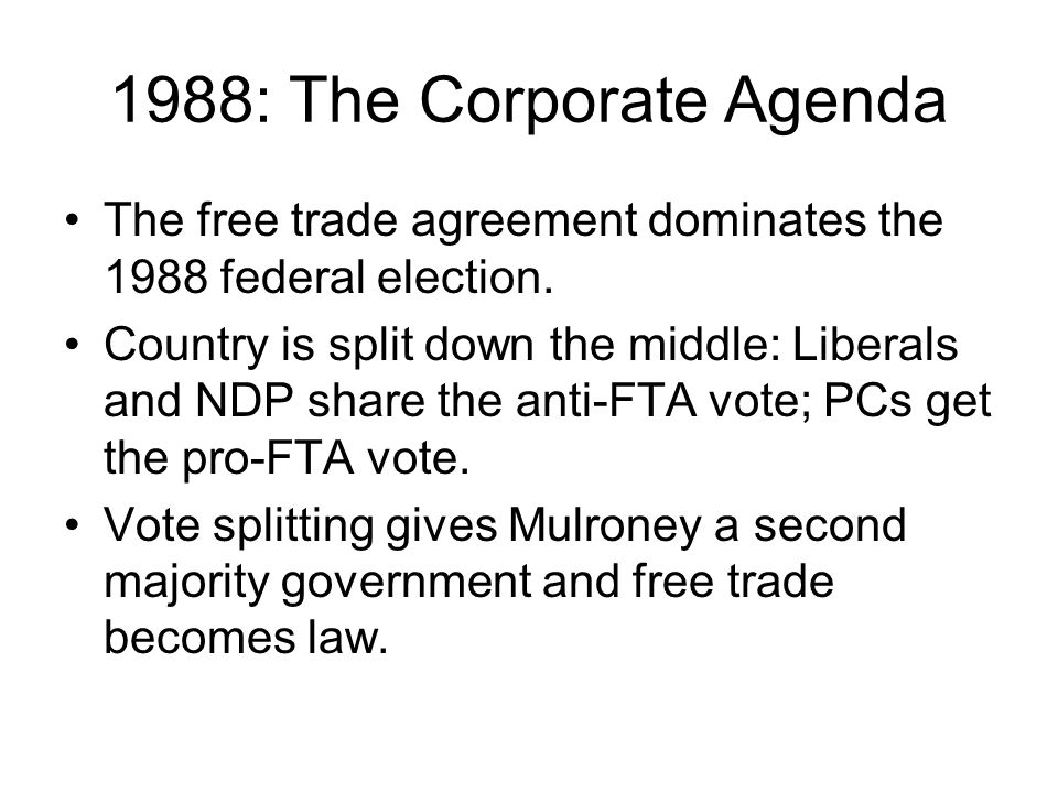 Key events a master list ppt download country is split down the middle liberals and ndp share the anti fta vote pcs get the pro fta vote vote splitting gives mulroney a second majority platinumwayz