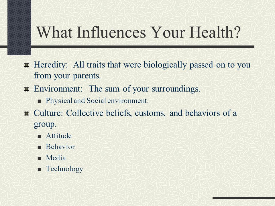 What Influences Your Health