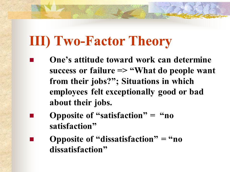 III) Two-Factor Theory