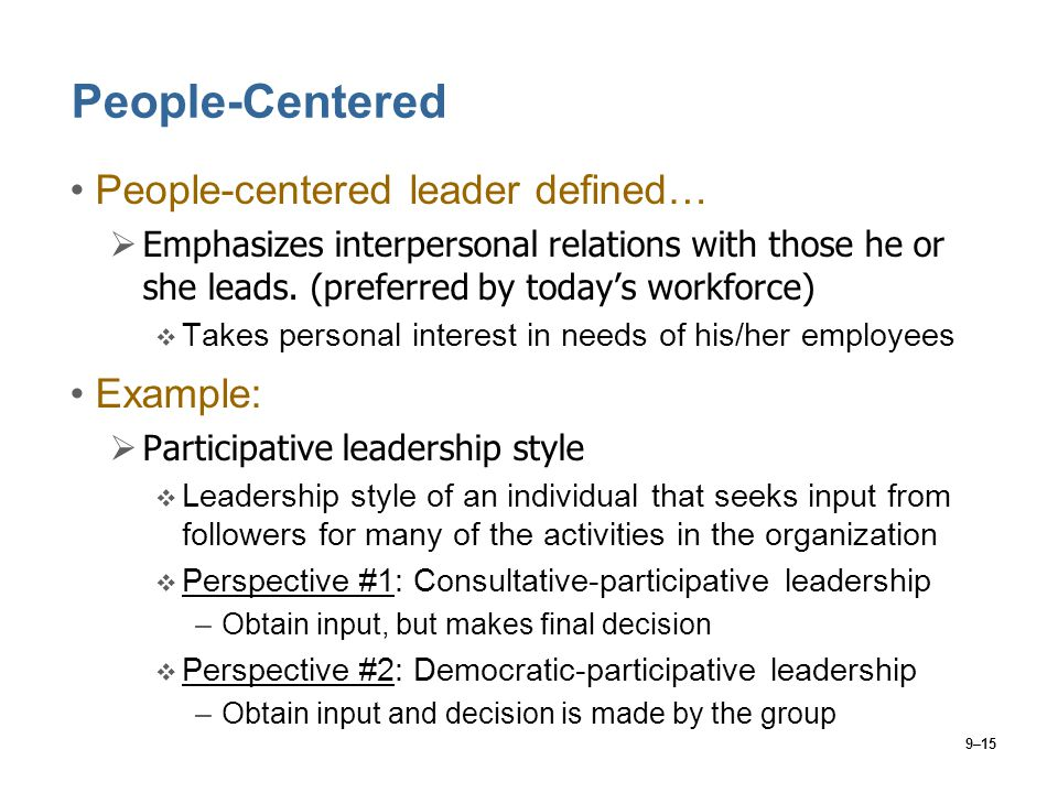 People-Centered People-centered leader defined… Example: