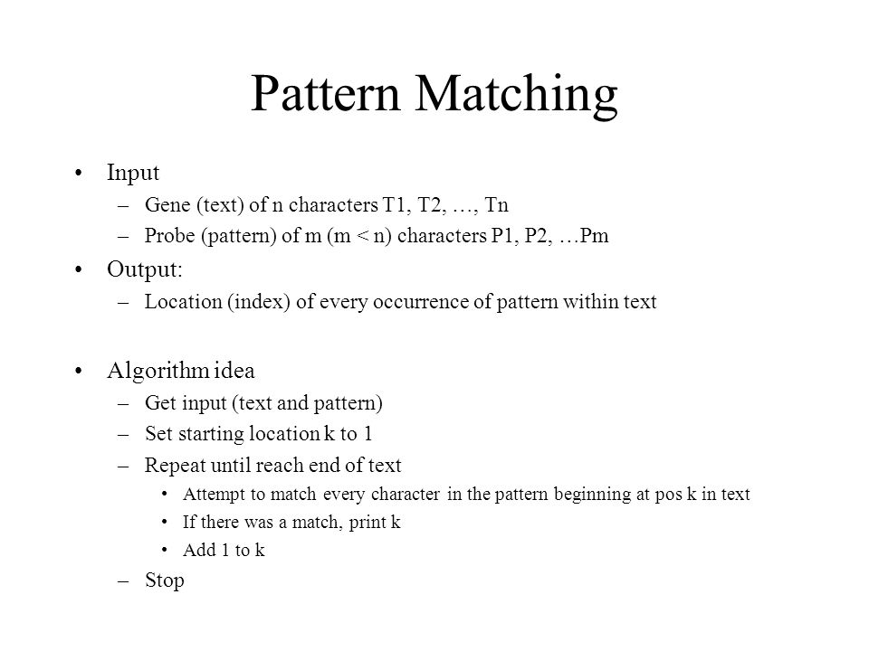 Pattern Matching Input Output: Algorithm idea