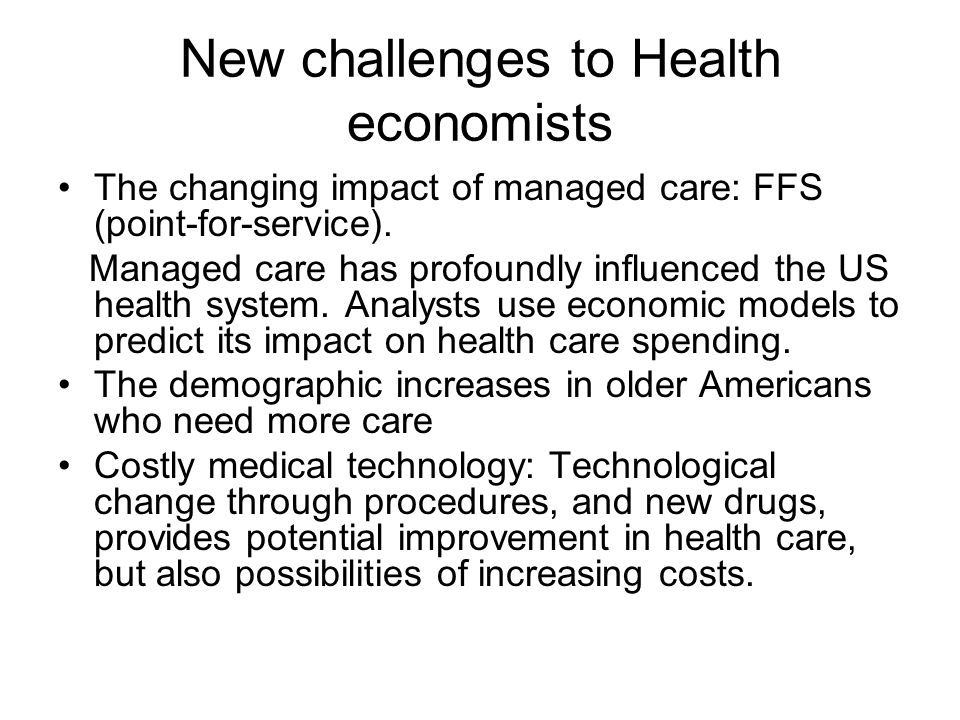 New challenges to Health economists