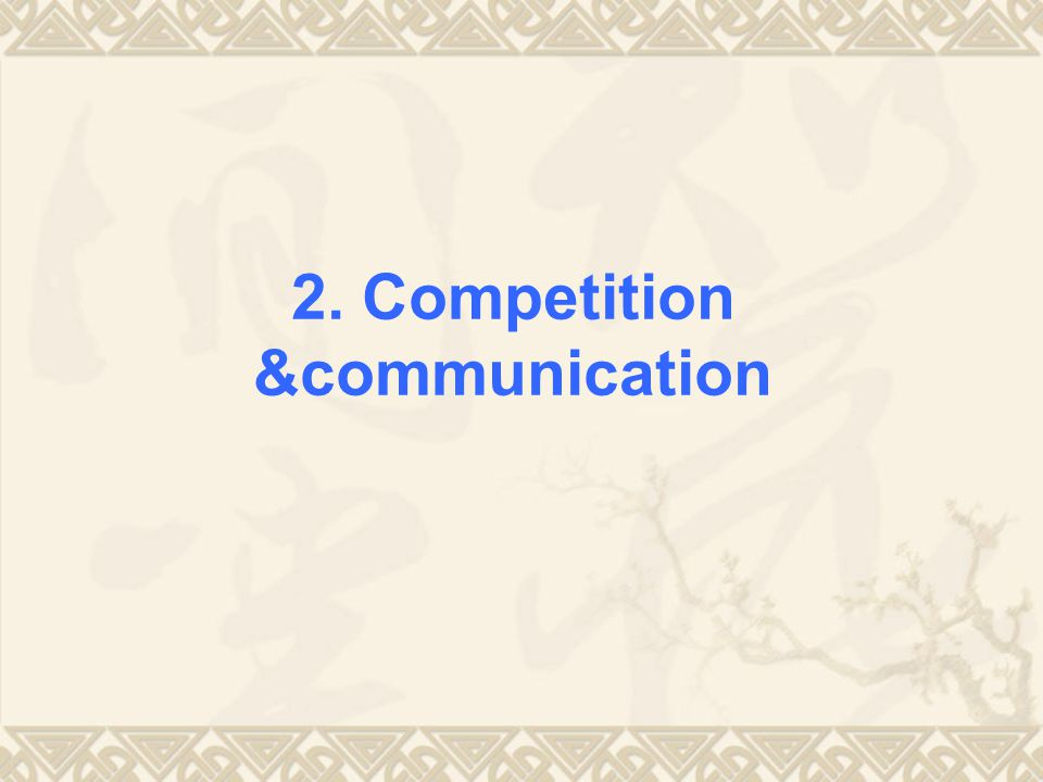 2. Competition &communication
