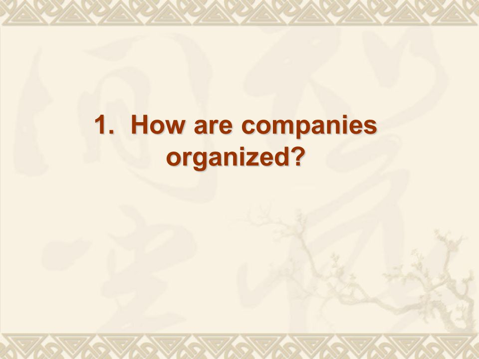 1. How are companies organized
