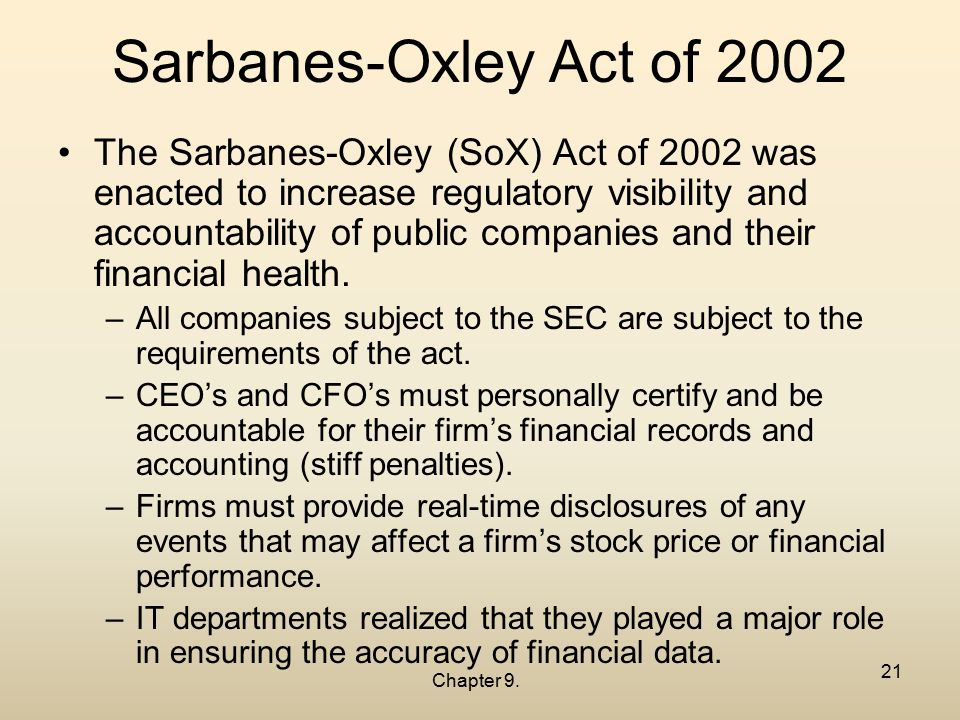 about the sarbanes oxley act The sarbanes oxley act in summary financial analysts agree that the sarbanes oxley act (also called the corporate corruptions bill), is one of the most significant pieces of legislation to address america's securities industry in decades.