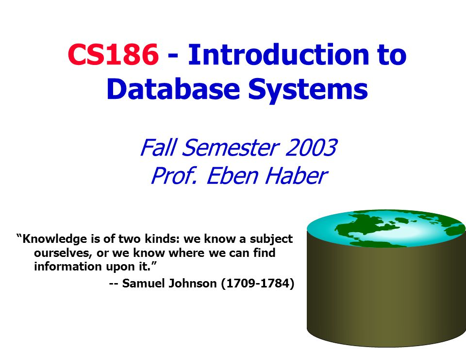 CS186 - Introduction to Database Systems Fall Semester 2003 Prof