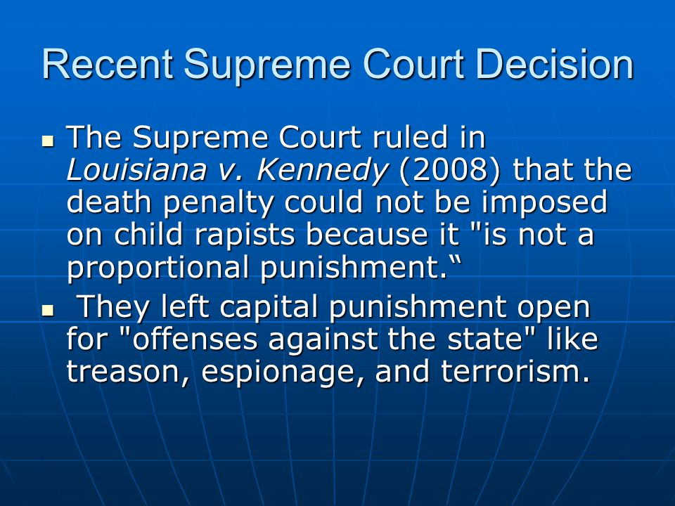 kennedy v louisiana Statement of kennedy, j cite as: 554 u s ____ (2008) 1 order supreme court of the united states no 07-343 patrick kennedy, petitioner v louisiana on petition for rehearing.