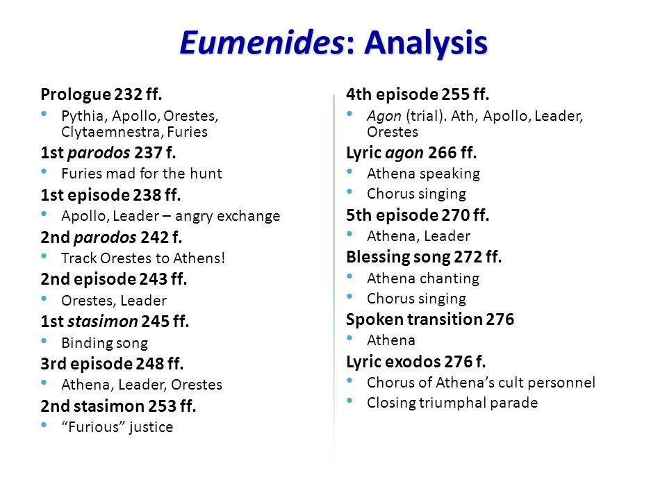 an analysis of the trial of orestes in the euminides by aeschlyus Aeschylus' oresteia is a key text for analyzing the relationship between law and   which the final one, the eumenides, concludes with the mythical first trial of a.
