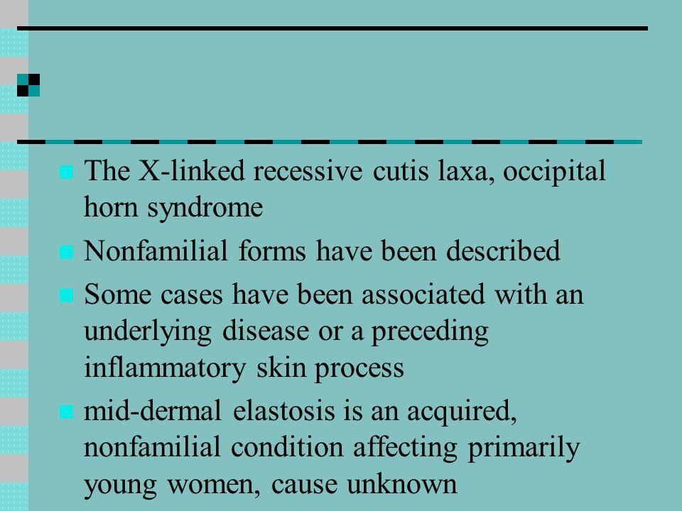 The X-linked recessive cutis laxa, occipital horn syndrome