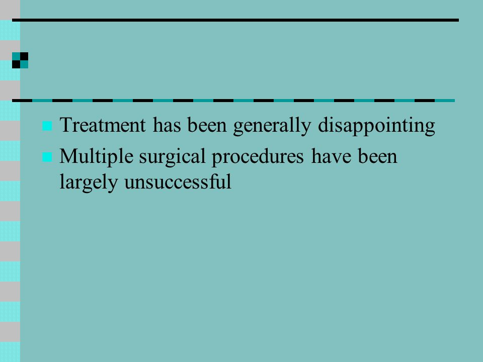 Treatment has been generally disappointing