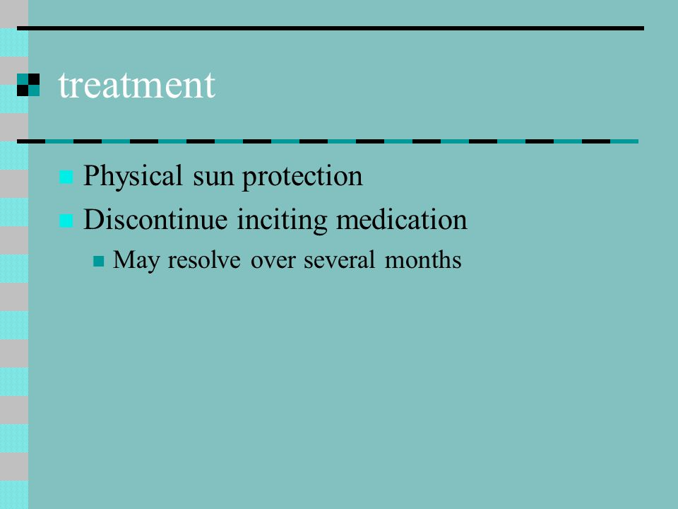 treatment Physical sun protection Discontinue inciting medication