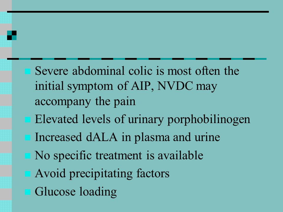 Severe abdominal colic is most often the initial symptom of AIP, NVDC may accompany the pain