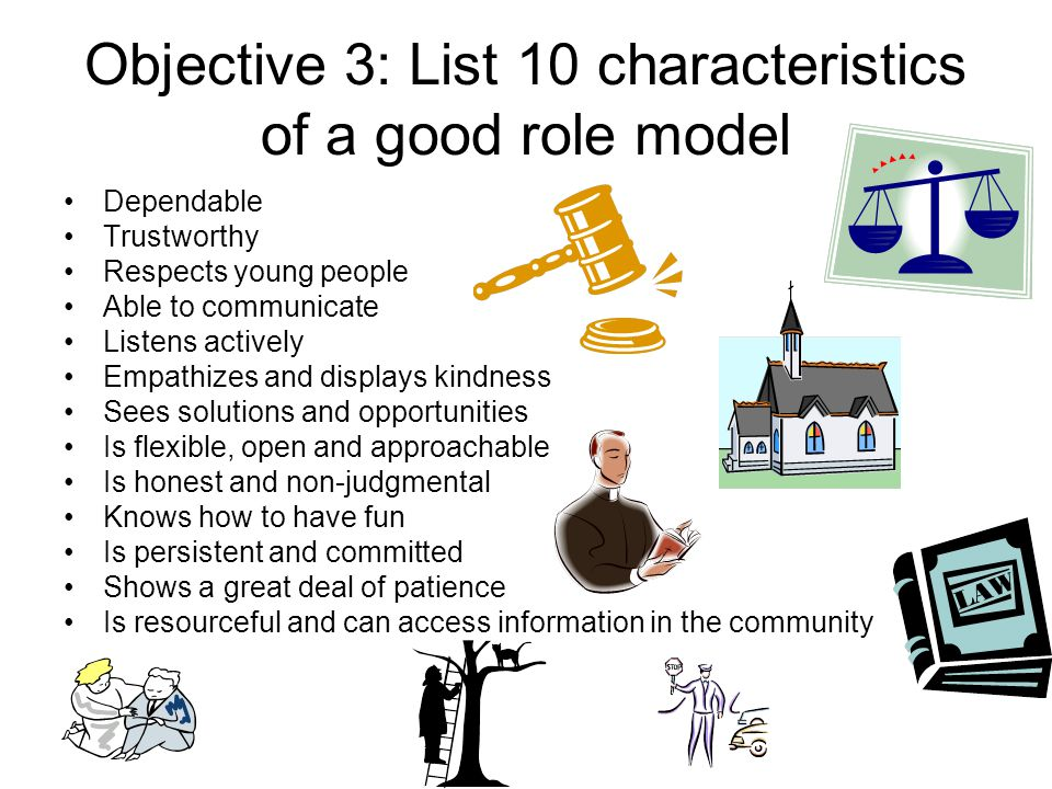 a description of a good role model Children who have good, strong role models to follow have a better  a different definition of what is a good role model, here are a few with.