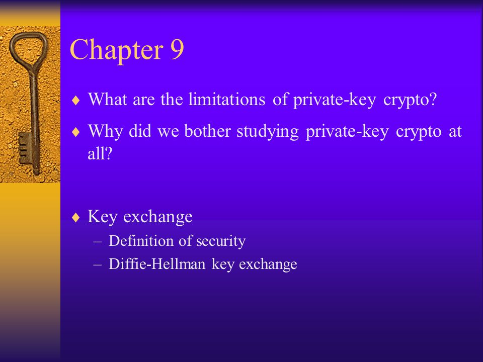 Chapter 9 What are the limitations of private-key crypto