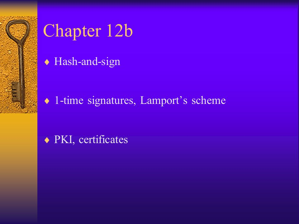 Chapter 12b Hash-and-sign 1-time signatures, Lamport's scheme
