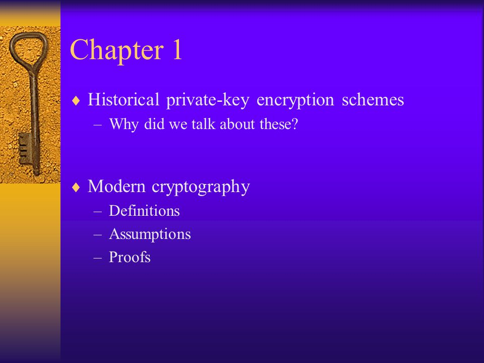Chapter 1 Historical private-key encryption schemes