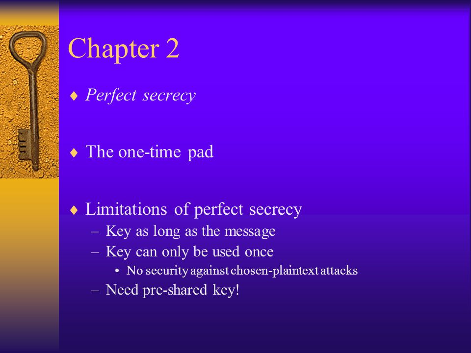 Chapter 2 Perfect secrecy The one-time pad
