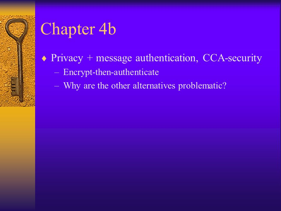 Chapter 4b Privacy + message authentication, CCA-security