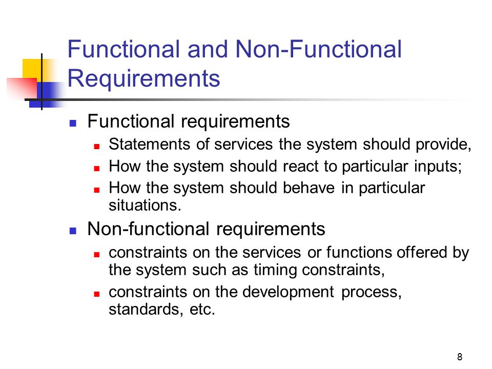 functional and nonfunctional requirement 1) functional requirement is specified by user, while non-functional requirement is specified by technical peoples eg architect, technical leaders and software developers 2) functional requirement is also the activity system must perform, on other hand non-functional are depending upon criticality of application.
