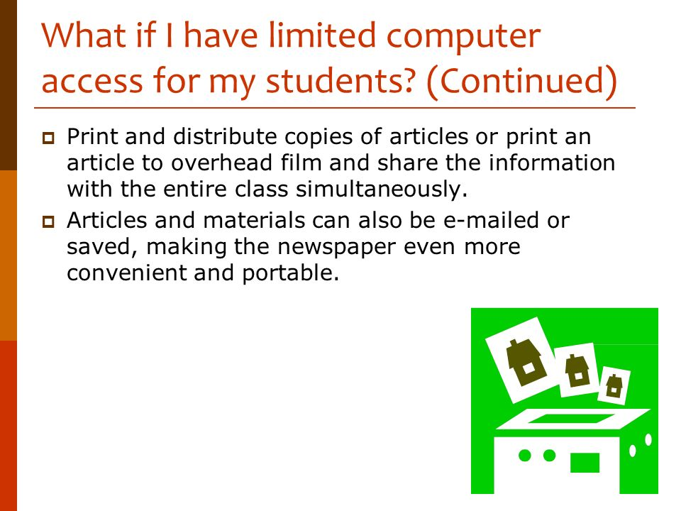 What if I have limited computer access for my students (Continued)