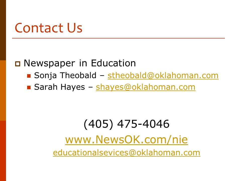 Contact Us (405) 475-4046 www.NewsOK.com/nie Newspaper in Education