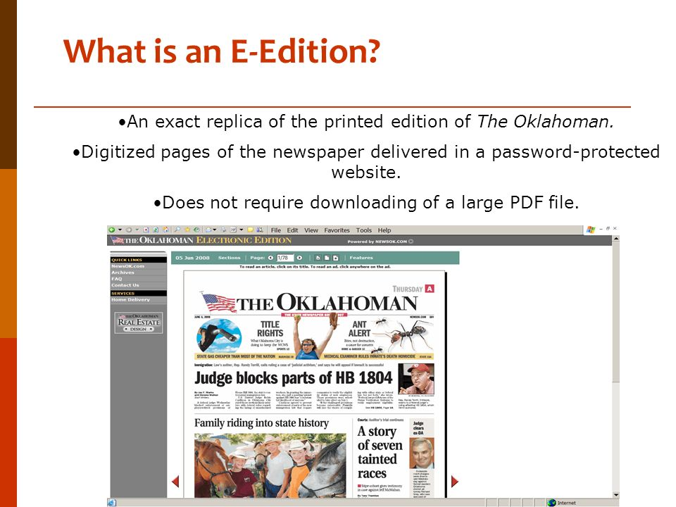 What is an E-Edition An exact replica of the printed edition of The Oklahoman.