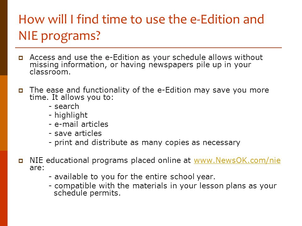 How will I find time to use the e-Edition and NIE programs