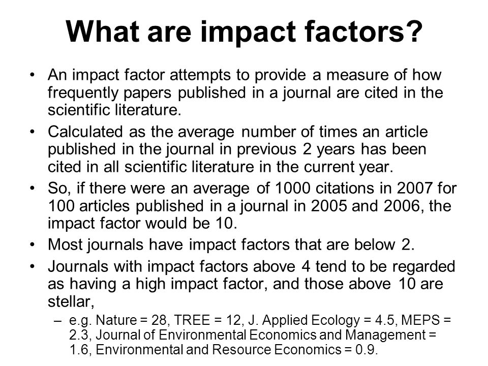 studying factors that impact individuals with The impact factor can be used to provide a gross approximation of the prestige of journals in which individuals the impact factor should impact factors in the.
