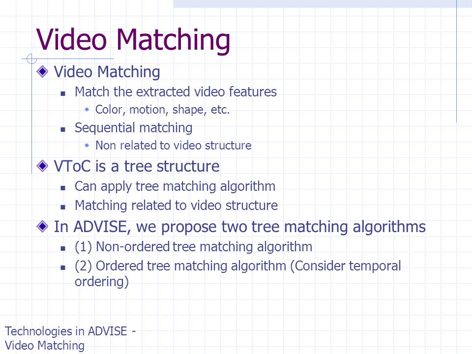 Video Matching Video Matching VToC is a tree structure