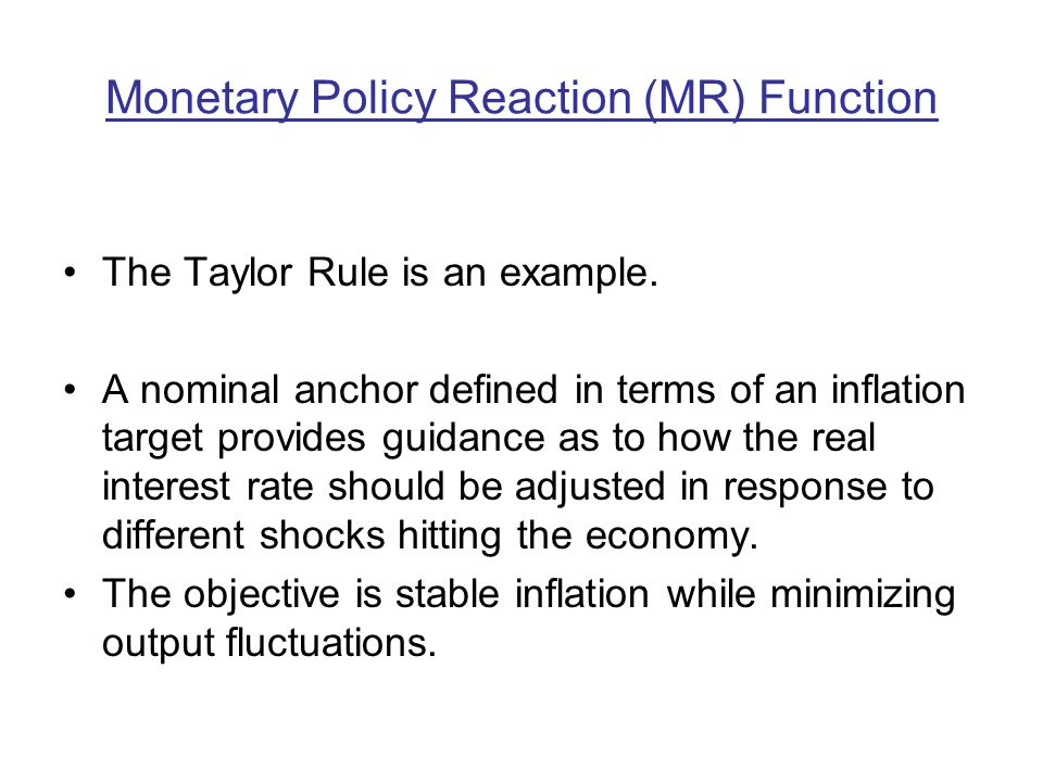 Monetary Policy Reaction (MR) Function