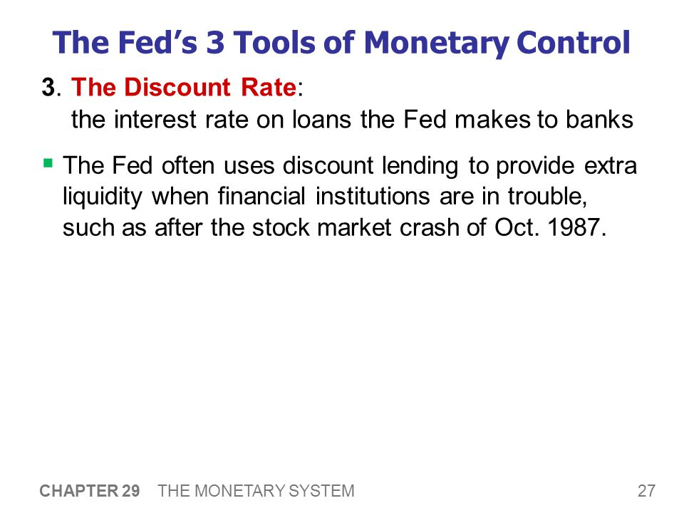 The Federal Funds Rate On any given day, banks with insufficient reserves can borrow from banks with excess reserves.