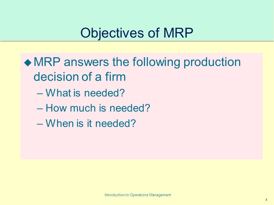 what are the objectives of mrp Master scheduling & mrp (15)  objectives of mrp improve customer service, minimize inventory investment, maximize production operating efficiency philosophy of mrp.