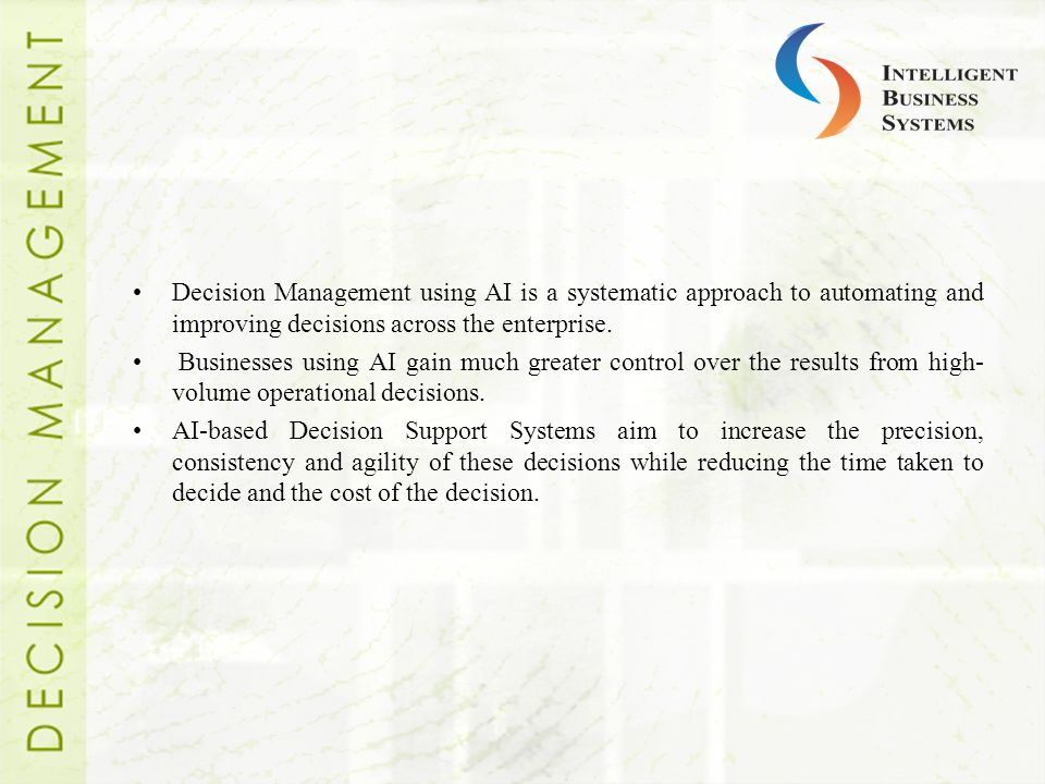 Decision Management using AI is a systematic approach to automating and improving decisions across the enterprise.