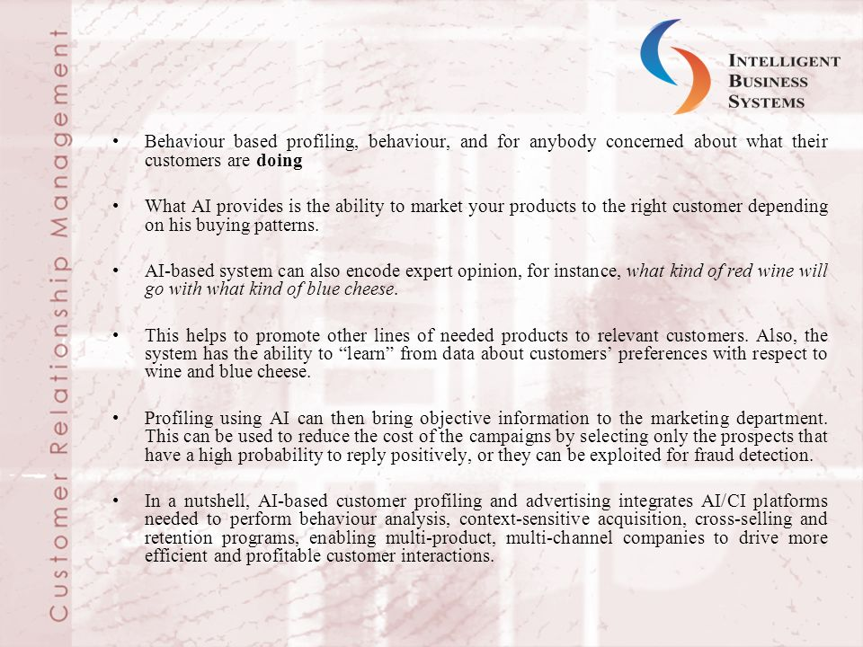 Behaviour based profiling, behaviour, and for anybody concerned about what their customers are doing
