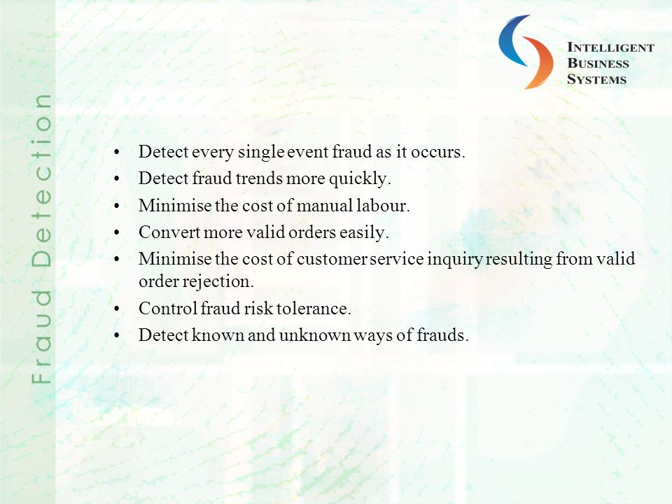 Detect every single event fraud as it occurs.