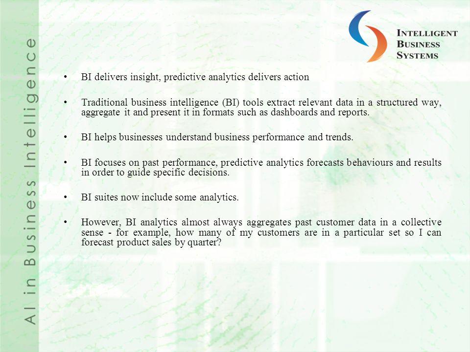 BI delivers insight, predictive analytics delivers action